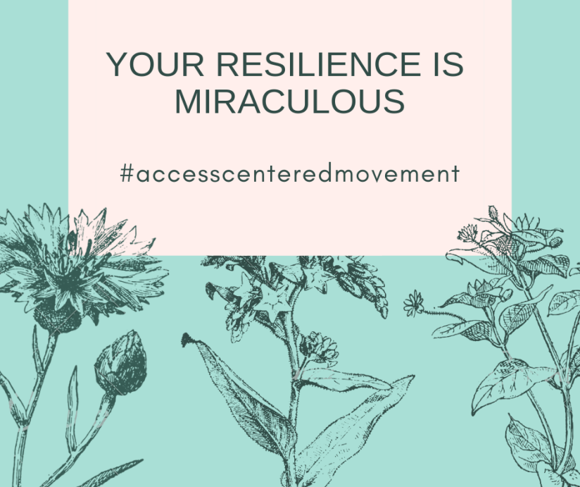 "outline drawings of various flowers on a blue background with text: ""your resilience is miraculous. #accesscenteredmovement"""
